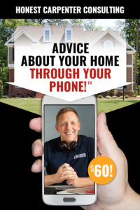 the honest carpenter sales banner advice about your home through your phone 60 dollars